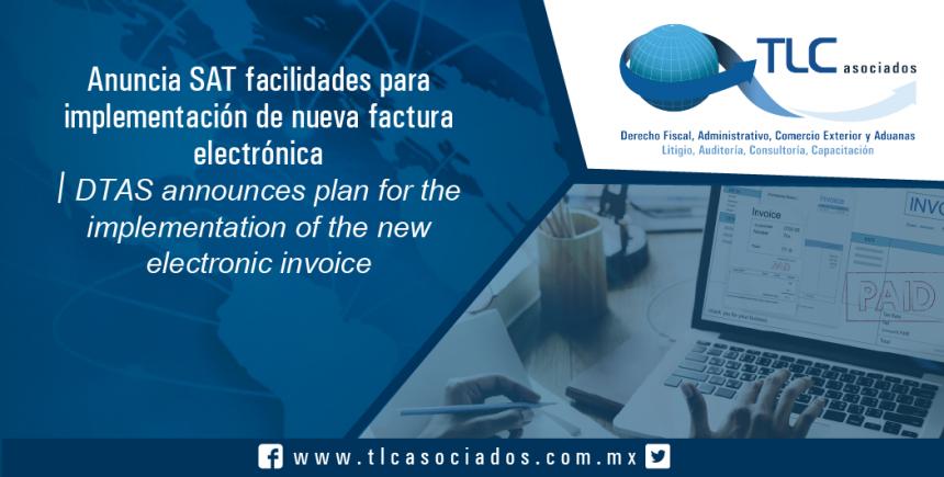 T045 – Anuncia SAT facilidades para implementación de  nueva factura electrónica  / TAS announces plan for the implementation of the new  electronic invoice