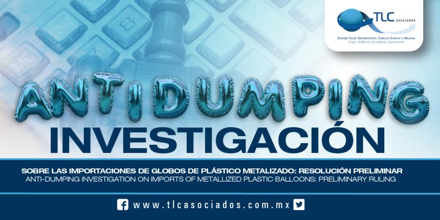 169 – Investigación antidumping sobre las importaciones de globos de plástico metalizado: resolución preliminar / Anti-dumping investigation on imports of metallized plastic balloons: preliminary ruling