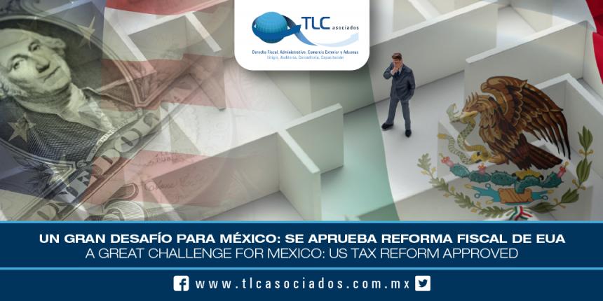 T043 – Un gran desafío para México: se aprueba Reforma Fiscal de EUA / A great challenge for Mexico: US Tax Reform Approved