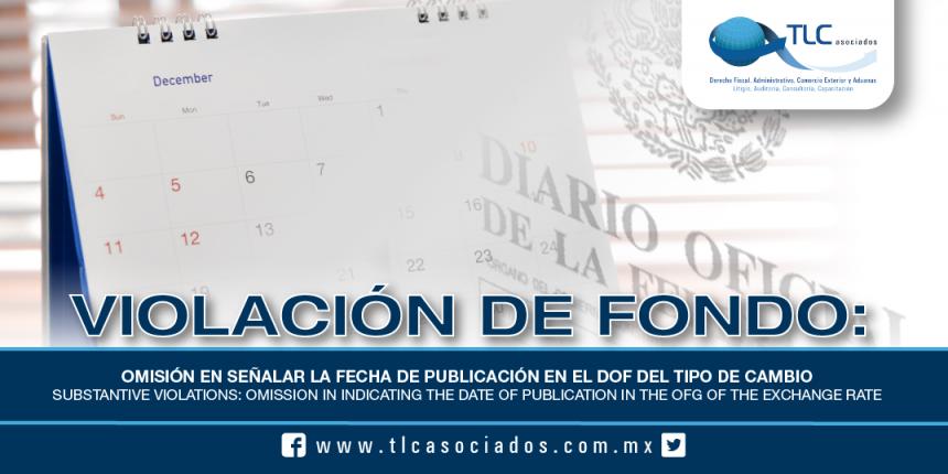 191 – Violación de fondo: Omisión en señalar la fecha de publicación en el DOF del tipo de cambio / Substantive violations: Omission in indicating the date of publication in the OFG of the exchange rate