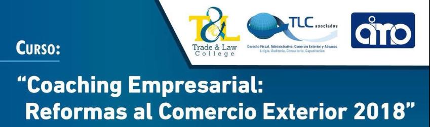 (17-01-18) – Coaching Empresarial: Reformas al Comercio Exterior 2018