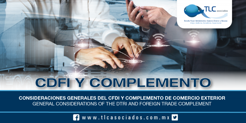 200 – Consideraciones Generales del CFDI y Complemento de Comercio Exterior / General Considerations of the DTRI and Foreign Trade Complement