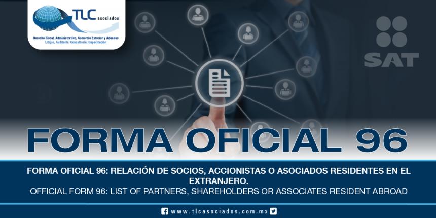 """211 – Forma oficial 96: Relación de socios, accionistas o asociados residentes en el extranjero / Official form 96 """"List of partners, shareholders or associates resident abroad""""."""