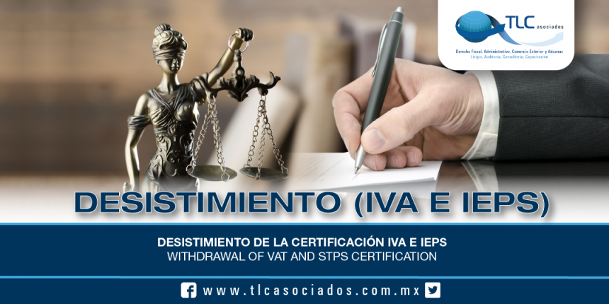 213 – Desistimiento de la Certificación IVA e IEPS / Withdrawal of VAT and STPS Certification