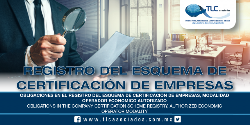 219 – Obligaciones en el Registro del Esquema de Certificación de Empresas, modalidad Operador Económico Autorizado /  Obligations in the Company Certification Scheme Registry, Authorized Economic Operator modality