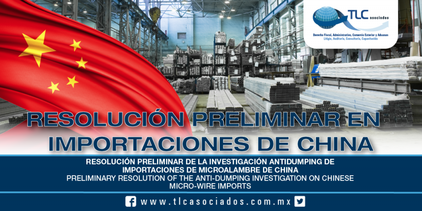 221 – Resolución preliminar de la investigación antidumping de importaciones de microalambre de China / Preliminary resolution of the anti-dumping investigation On Chinese micro-wire imports