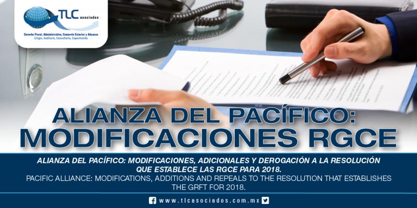 232 – Alianza del Pacífico: modificaciones, adiciones y derogación a la Resolución que establece las RGCE para 2018 /