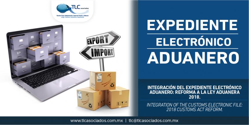 284 – Integración del Expediente Electrónico Aduanero: Reforma a la Ley Aduanera 2018 / Integration of the Customs Electronic File: 2018 Customs Act Reform