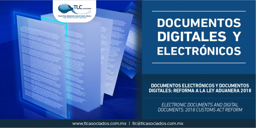 290 – Documentos electrónicos y documentos digitales: Reforma a la Ley Aduanera 2018 / Electronic documents and digital documents: 2018 Customs Act Reform