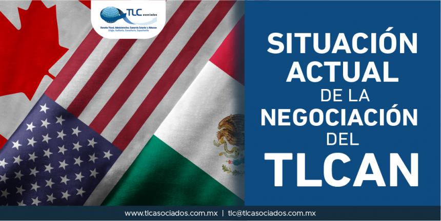 Situación actual de la negociación del TLCAN.