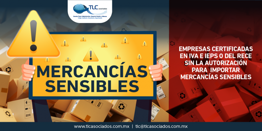 T50- Mercancias sensibles sin autorización – Certificadas IVA e IEPS / Companies certified in VAT and STPS or RCCS without authorization to import sensitive goods
