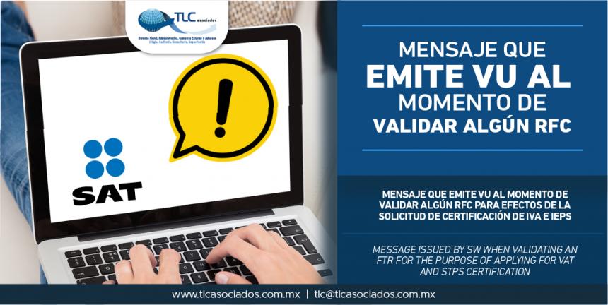 299 – Mensaje que emite VU al momento de validar algún RFC para efectos de la solicitud de Certificación de IVA e IEPS/ Message issued by SW when validating an FTR for the purpose of applying for VAT and STPS Certification.