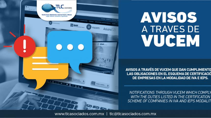 318 – Avisos a través de VUCEM que dan cumplimiento a las obligaciones en el Esquema de Certificación de empresas en la modalidad de IVA e IEPS/ Notifications through VUCEM which comply with the duties listed in the Certification Scheme of companies in IVA and IEPS Modality.