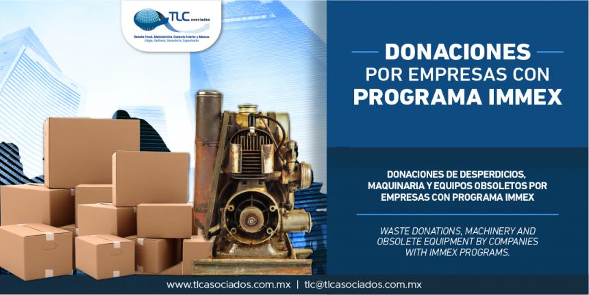 320 – Donaciones de desperdicios, maquinaria y equipos obsoletos por empresas con programa IMMEX.