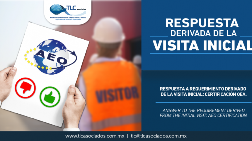 322 – Respuesta a requerimiento derivado de la Visita Inicial: Certificación OEA/ Answer to the requirement derived from the Initial Visit: AEO Certification.