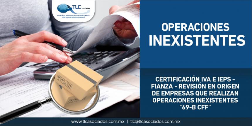 """T57 – Certificación IVA e IEPS – fianza – revisión en origen de empresas que realizan operaciones inexistentes """"69-B CFF."""