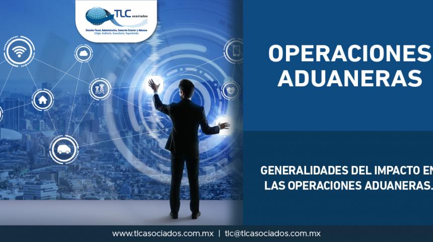 T60 – Generalidades del impacto en las operaciones aduaneras/ Generalities in the impact in Customs Operations.