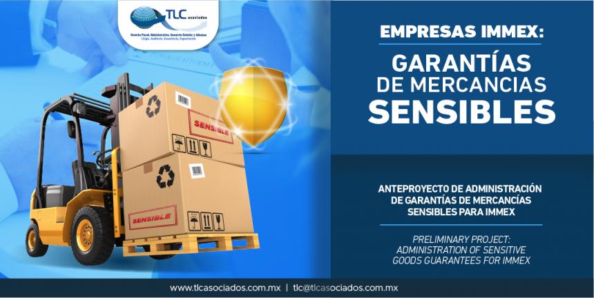 329 – Anteproyecto de administración de garantías de mercancías sensibles para IMMEX/ Preliminary project: Administration of sensitive goods guarantees for immex.
