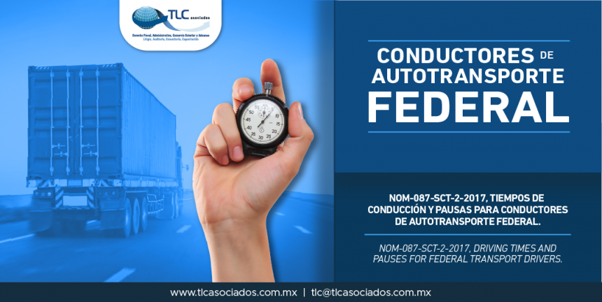 "330 – ""NOM-087-SCT-2-2017, tiempos de conducción y pausas para conductores de autotransporte federal/ NOM-087-SCT-2-2017, driving times and pauses for federal transport drivers."