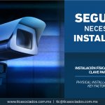 331 – Instalación física de tu empresa: factor clave para tu seguridad/ Physical installation of your company: a key factor for your safety.