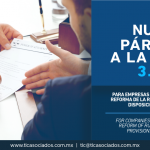 338 – Para empresas con Programa IMMEX: Reforma de la Regla 3.3.1 y las nuevas disposiciones a cumplir/ For companies with IMMEX Program: Reform of Rule 3.3.1 and the new provisions to be complied.