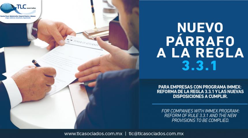 338 – Para empresas con Programa IMMEX: Reforma de la Regla 3.3.1 y las nuevas disposiciones a cumplir/ For companies with IMMEX Program: Reform of Rule 3.3.1 and the new provisions to be complied.