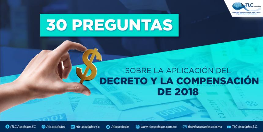 30 PREGUNTAS SOBRE LA APLICACIÓN DEL DECRETO Y LA COMPENSACIÓN DE 2018.