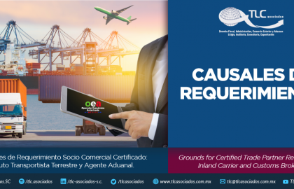 351 – Causales de Requerimiento Socio Comercial Certificado: Auto Transportista Terrestre y Agente Aduanal/ Grounds for Certified Trade Partnership Requisition: Inland Carrier and Customs Broker.