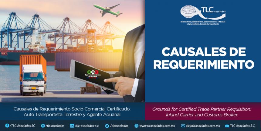 351 – Causales de Requerimiento Socio Comercial Certificado: Auto Transportista Terrestre y Agente Aduanal/ Grounds for Certified Trade Partnership Requisition: Inland Carrier and Customs Broker.