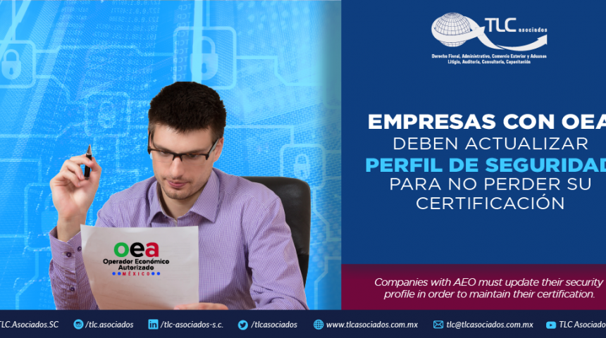 364 – Empresas con OEA deben actualizar perfil de seguridad para no perder su certificación