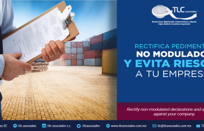 365 – Rectifica pedimentos no modulados y evita riesgos a tu empresa/ Rectify non-modulated declarations and avoid risks against your company.