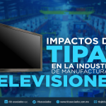 T74 – IMPACTOS DEL TIPAT EN LA INDUSTRIA DE MANUFACTURA DE TELEVISIONES.