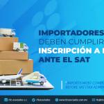 371 – IMPORTADORES DEBEN CUMPLIR CON INSCRIPCIÓN A PADRONES ANTE EL SAT.