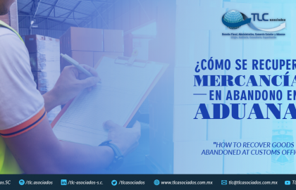 373 – ¿CÓMO SE RECUPERAN MERCANCÍAS EN ABANDONO EN ADUANA?/  HOW TO RECOVER GOODS ABANDONED AT CUSTOMS OFFICE?