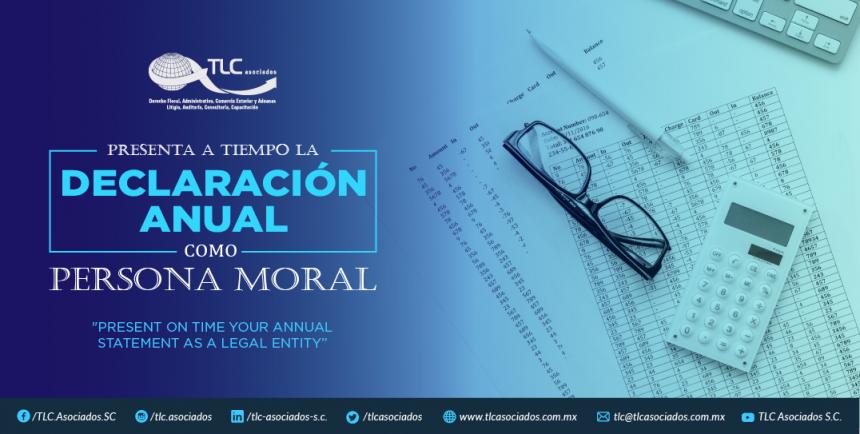 374 – PRESENTA A TIEMPO LA DECLARACIÓN ANUAL COMO PERSONA MORAL/ PRESENT ON TIME YOUR ANNUAL STATEMENT AS A LEGAL ENTITY