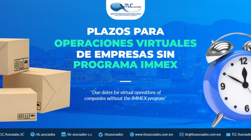 378 – Plazos para operaciones virtuales de empresas sin programa IMMEX