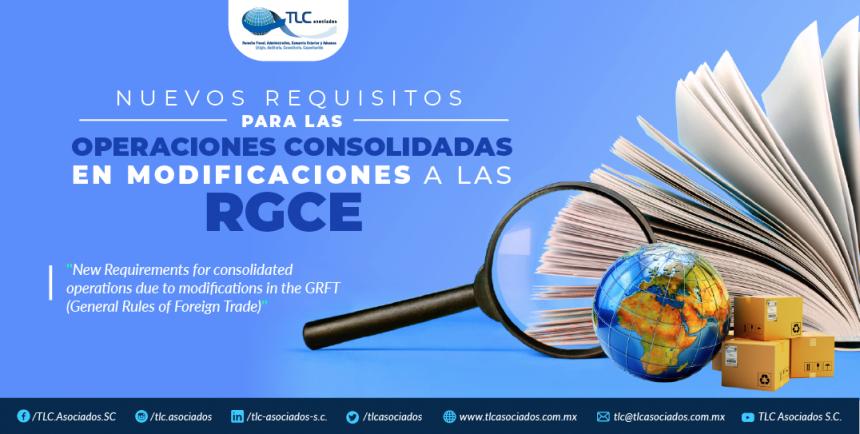 379 – Nuevos requisitos para las operaciones consolidadas en modificaciones a las RGCE