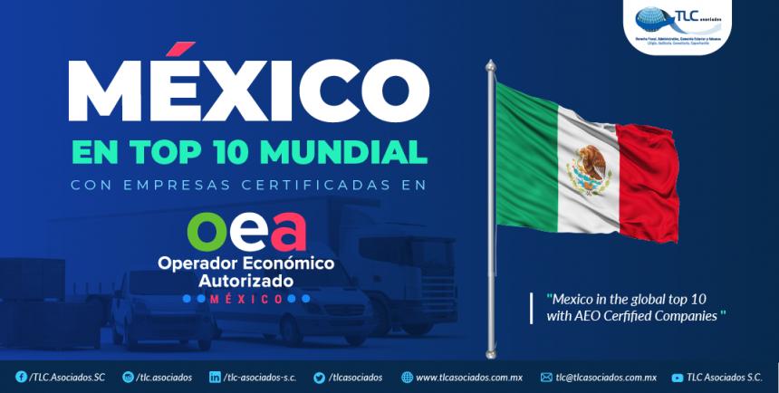 380 – MÉXICO EN TOP 10 MUNDIAL CON  EMPRESAS CERTIFICADAS EN OEA./MEXICO IN TOP 10 AEO's WORLD CERTIFICATED COMPANIES