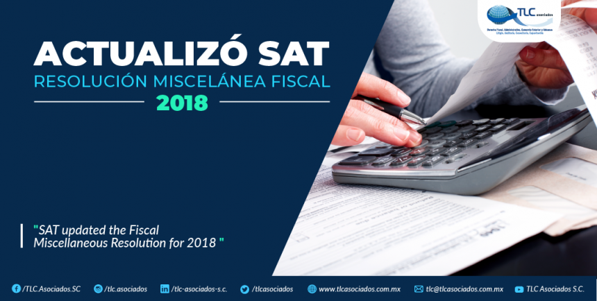 383 – Actualizó SAT Resolución Miscelánea Fiscal 2018/ SAT Actualized the Fiscal Miscellanous Resolution 2018