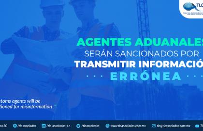 384 – Agentes Aduanales serán sancionados por transmitir información errónea./ Custom agents will be sanctioned for misinformation.