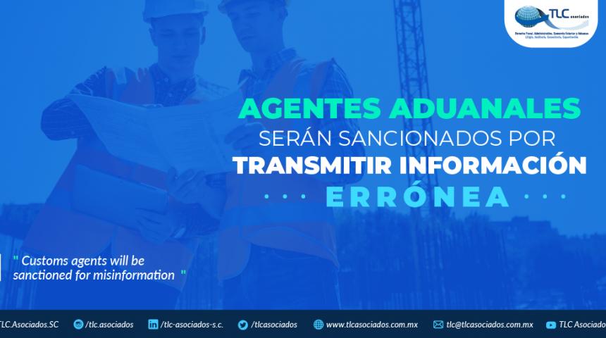 384 – Agentes Aduanales serán sancionados por transmitir información errónea.