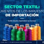 387 – SECTOR TEXTIL: AUMENTOS DE LOS IMPUESTOS DE IMPORTACIÓN