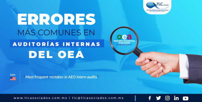 390 – Errores más comunes en auditorías internas del OEA/ Most common mistakes on AEO internal audits
