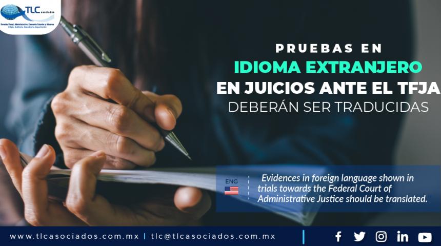 391 – Pruebas en idioma extranjero en juicios ante el TFJA deberán ser traducidas