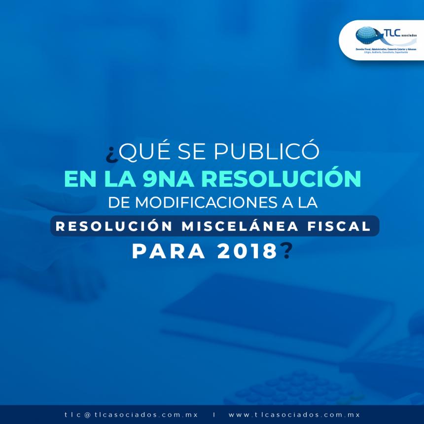 ¿Qué se publicó en la 9na Resolución de Modificaciones a la Resolución Miscelánea Fiscal para 2018?