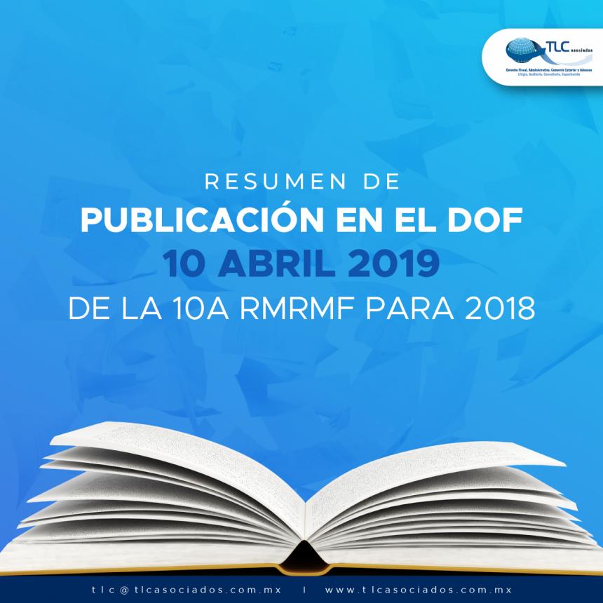 Resumen de publicación en el DOF 10 abril 2019 de la 10a RMRMF para 2018
