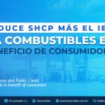 T81 – Reduce SHCP más el IEPS a combustibles  en beneficio de consumidores.
