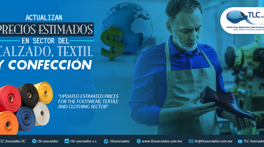 393 – ACTUALIZAN PRECIOS ESTIMADOS EN SECTOR DEL CALZADO, TEXTIL Y CONFECCIÓN/ UPDATES ON ESTIMATED PRICES FOR THE FOOTWEAR, TEXTILE AND CLOTHING SECTOR