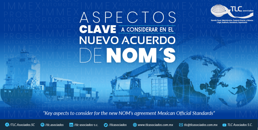 395 – ASPECTOS CLAVE A CONSIDERAR EN EL NUEVO ACUERDO DE NOM´s/ KEY ASPECTS TO CONSIDER FOR THE NEW MEXICAN OFFICIAL STANDARD'S AGREEMENT