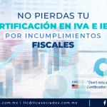 402 – Evita perder tu certificación en IVA e IEPS por incumplimientos fiscales.